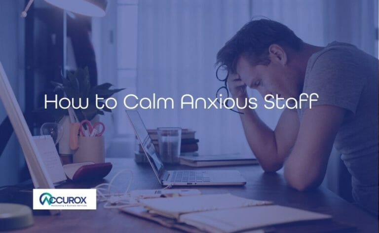 How to calm upset and anxious staff